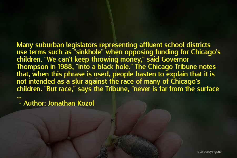 1988 Quotes By Jonathan Kozol