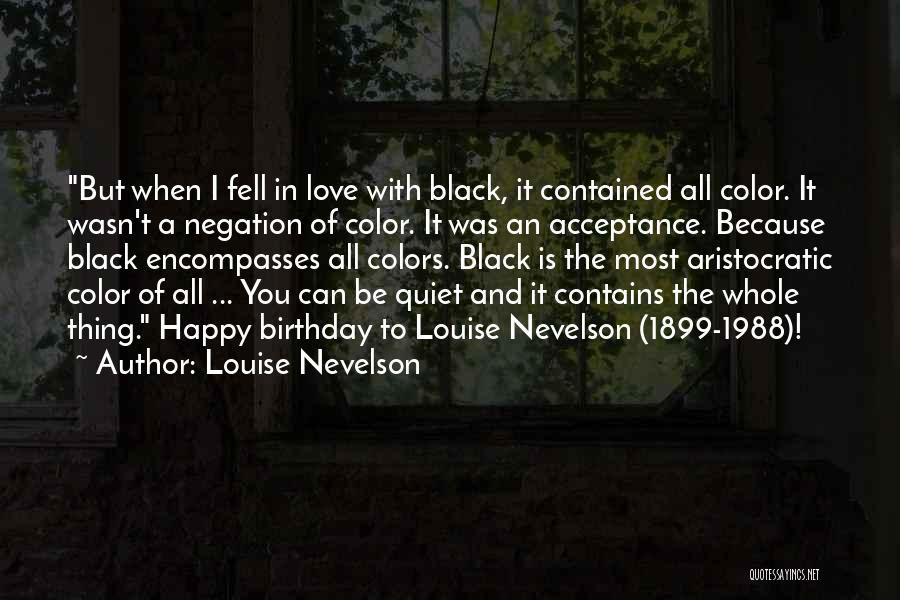 1988 Quotes By Louise Nevelson