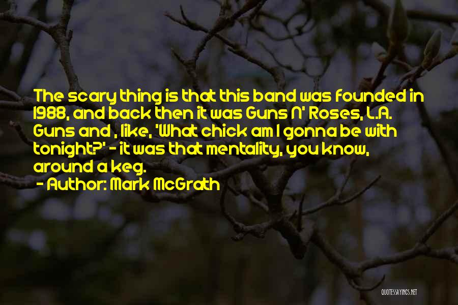 1988 Quotes By Mark McGrath