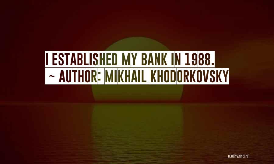 1988 Quotes By Mikhail Khodorkovsky