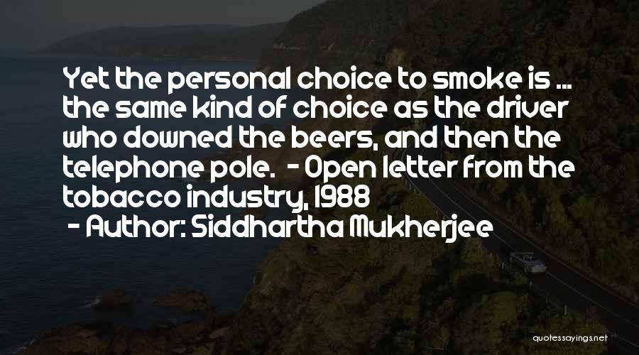 1988 Quotes By Siddhartha Mukherjee