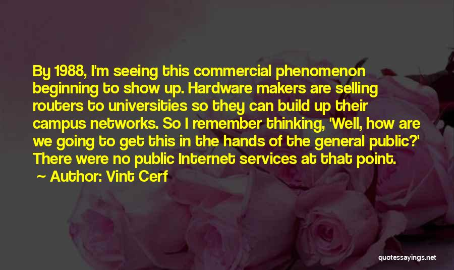 1988 Quotes By Vint Cerf