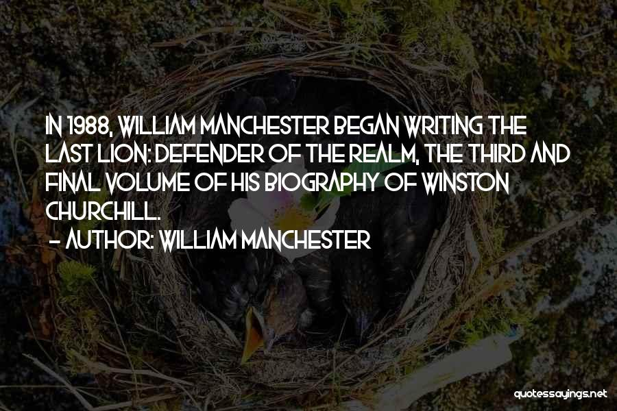 1988 Quotes By William Manchester