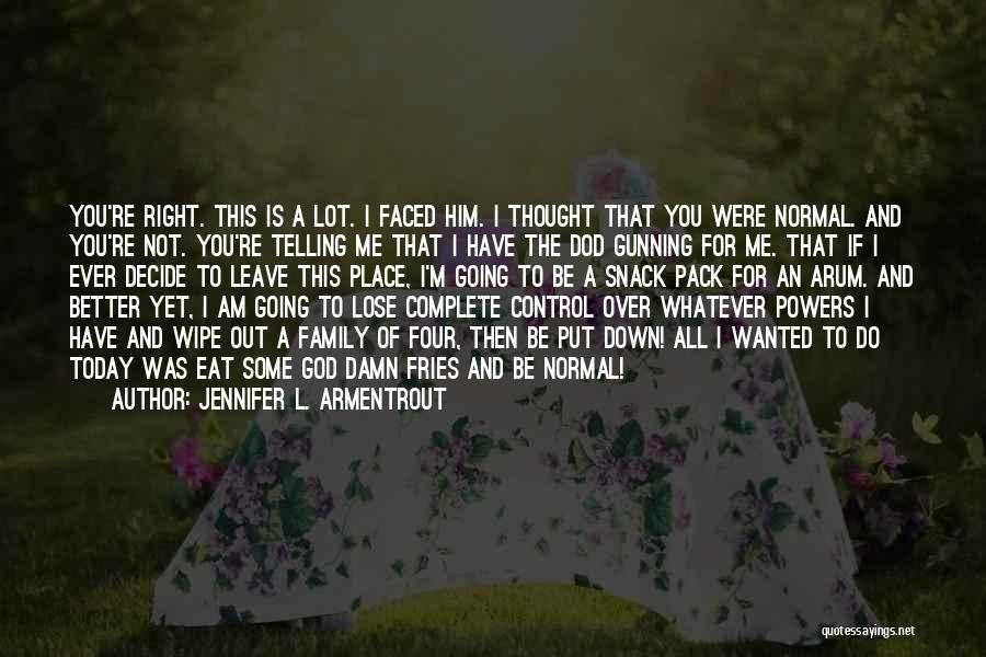2 Faced Family Quotes By Jennifer L. Armentrout