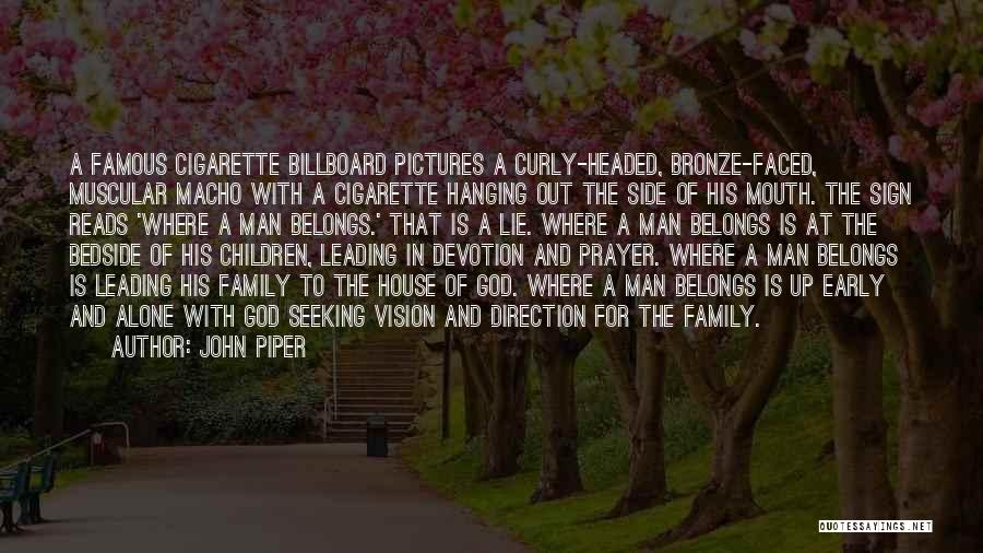 2 Faced Family Quotes By John Piper