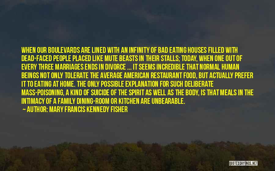 2 Faced Family Quotes By Mary Francis Kennedy Fisher