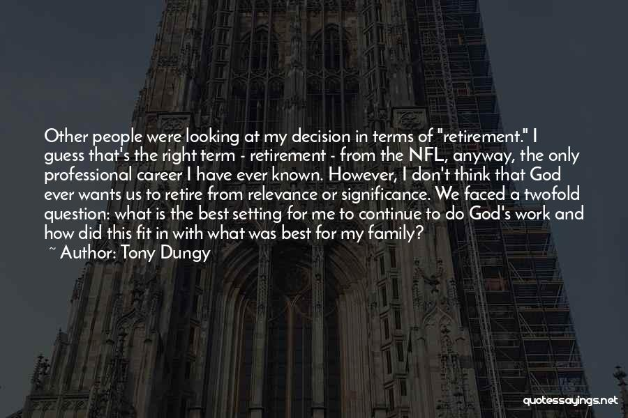 2 Faced Family Quotes By Tony Dungy