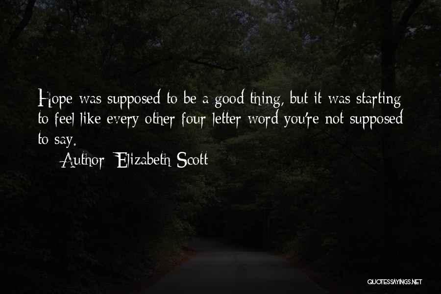 2 Or 3 Letter Quotes By Elizabeth Scott