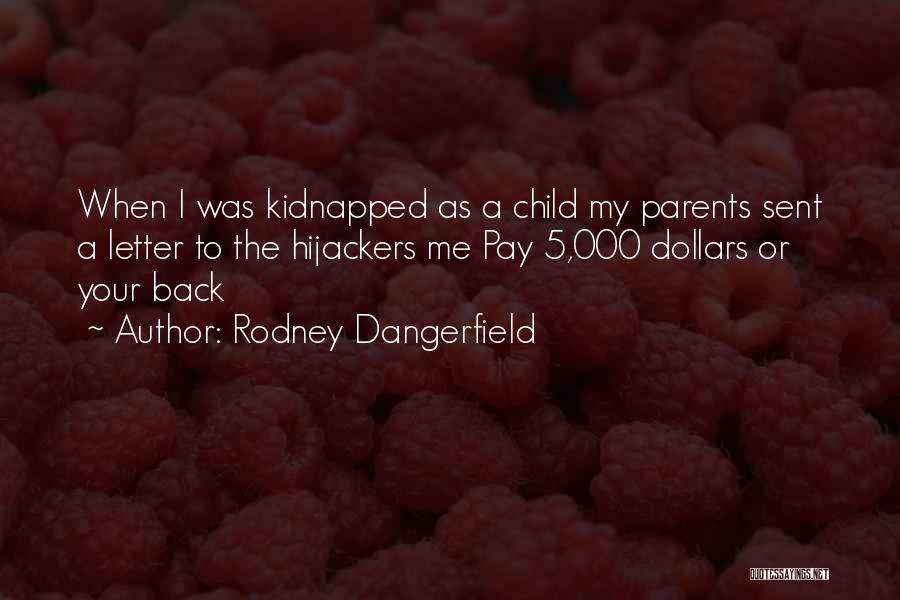 2 Or 3 Letter Quotes By Rodney Dangerfield