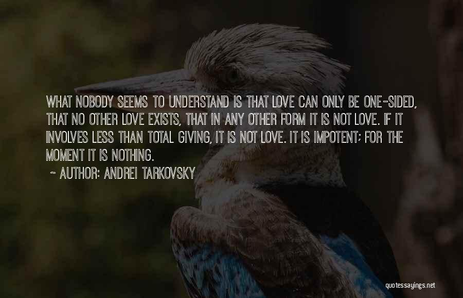 2 Sided Love Quotes By Andrei Tarkovsky