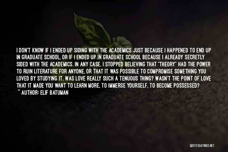 2 Sided Love Quotes By Elif Batuman