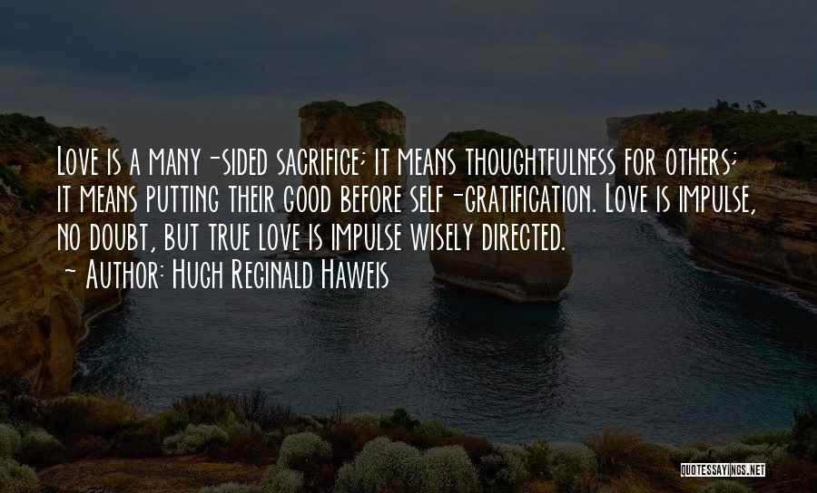 2 Sided Love Quotes By Hugh Reginald Haweis