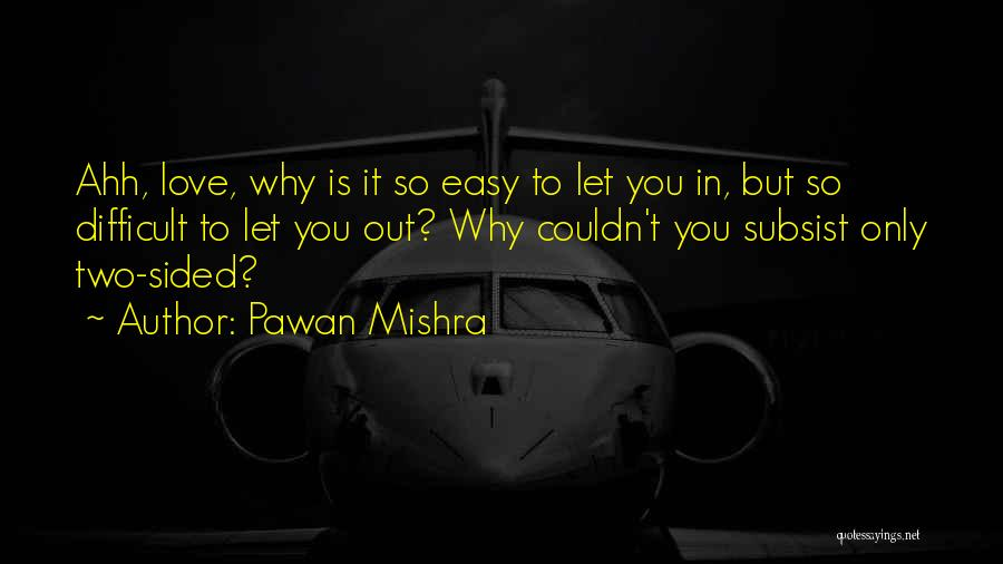 2 Sided Love Quotes By Pawan Mishra