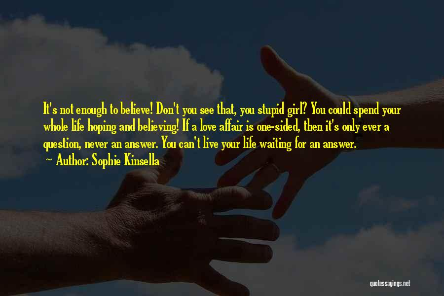 2 Sided Love Quotes By Sophie Kinsella