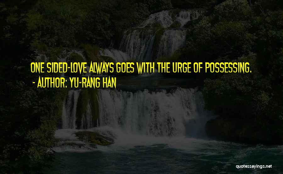 2 Sided Love Quotes By Yu-Rang Han