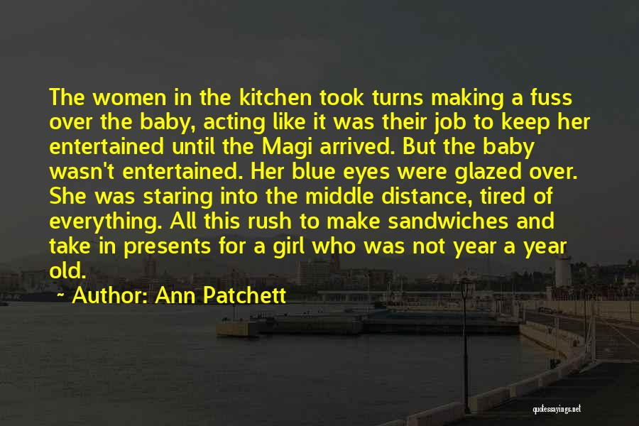 2 Year Old Baby Girl Quotes By Ann Patchett