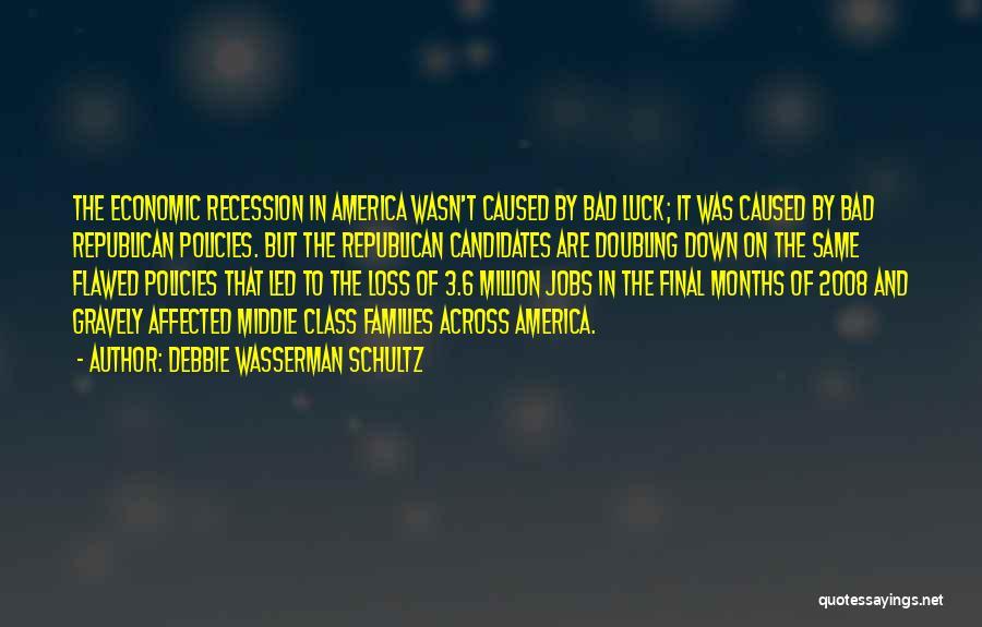 2008 Recession Quotes By Debbie Wasserman Schultz