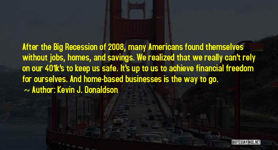 2008 Recession Quotes By Kevin J. Donaldson