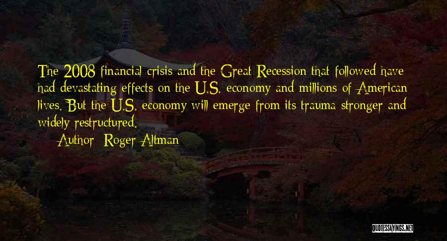 2008 Recession Quotes By Roger Altman