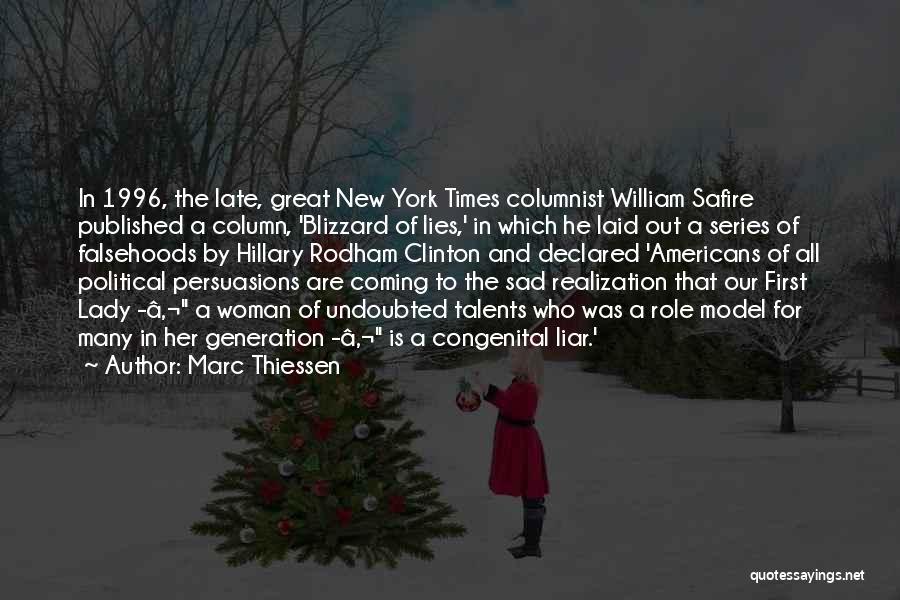 Marc Thiessen Quotes: In 1996, The Late, Great New York Times Columnist William Safire Published A Column, 'blizzard Of Lies,' In Which He