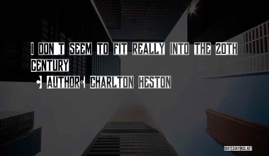 20th Century Quotes By Charlton Heston