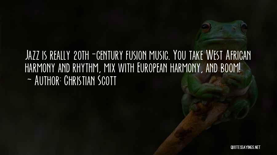 20th Century Quotes By Christian Scott
