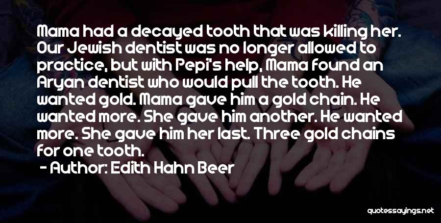 20th Century Quotes By Edith Hahn Beer