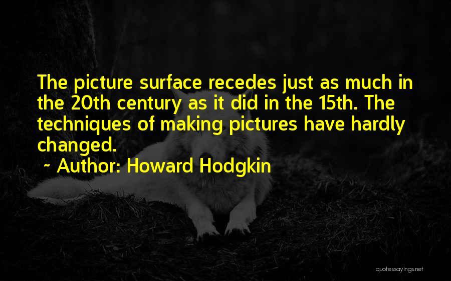 20th Century Quotes By Howard Hodgkin