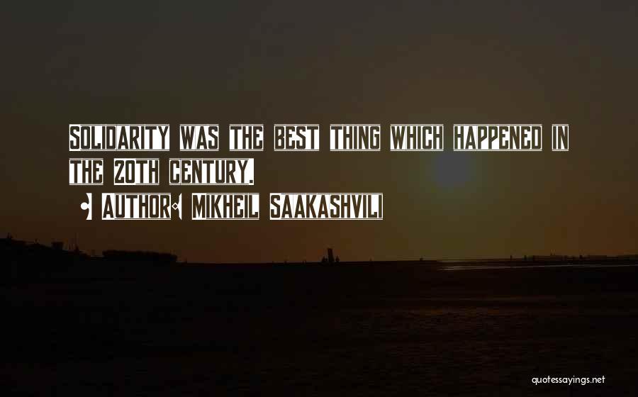 20th Century Quotes By Mikheil Saakashvili