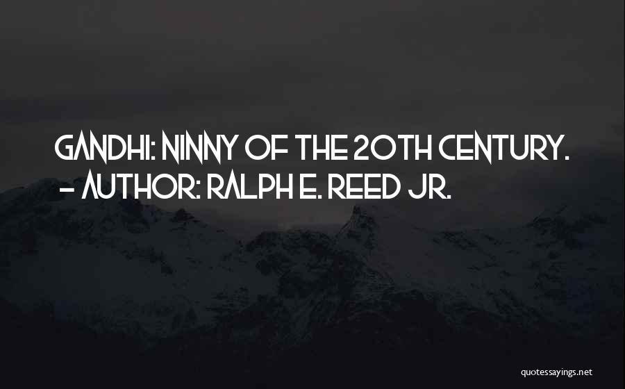 20th Century Quotes By Ralph E. Reed Jr.