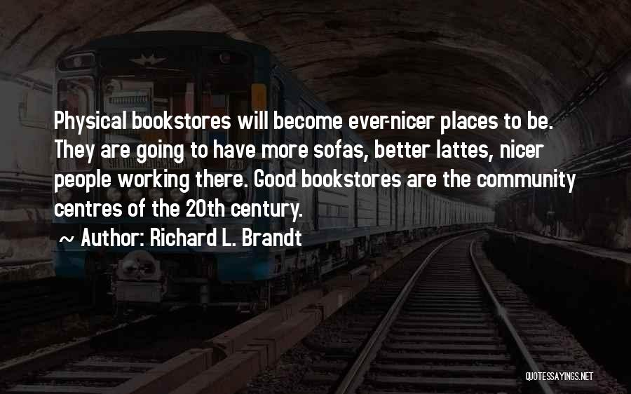 20th Century Quotes By Richard L. Brandt