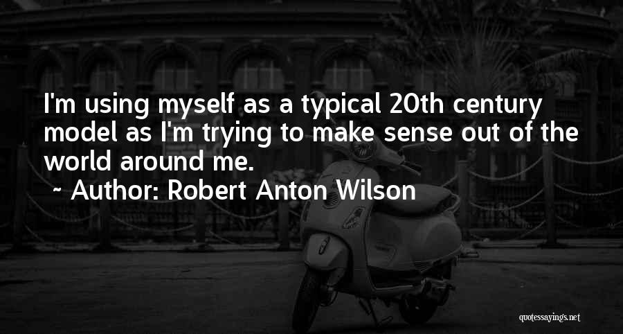 20th Century Quotes By Robert Anton Wilson