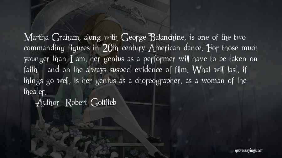 20th Century Quotes By Robert Gottlieb