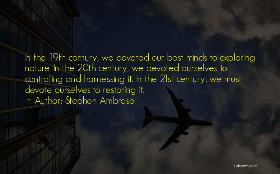 20th Century Quotes By Stephen Ambrose