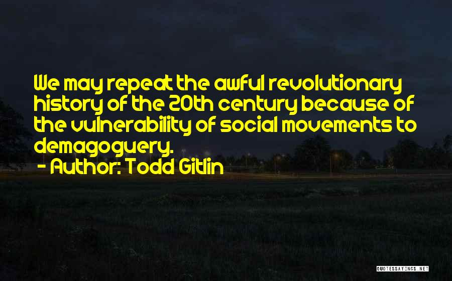 20th Century Quotes By Todd Gitlin