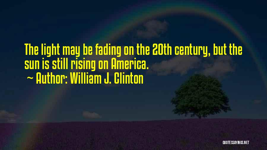 20th Century Quotes By William J. Clinton