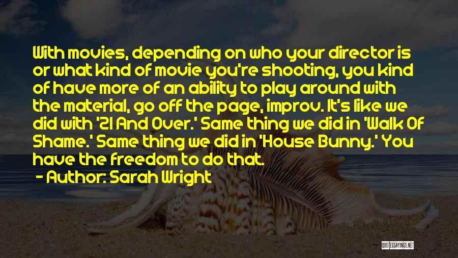 21 Best Movie Quotes By Sarah Wright