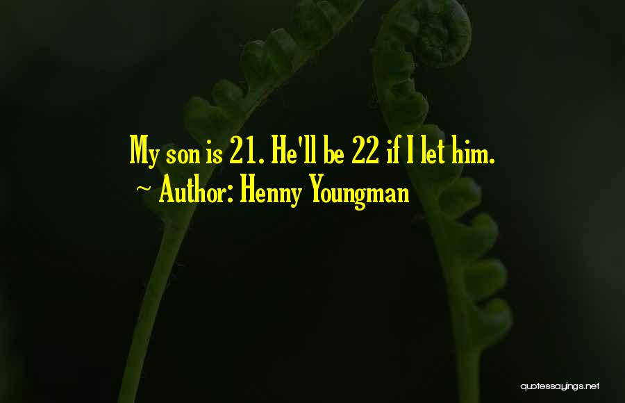 21 & Over Funny Quotes By Henny Youngman