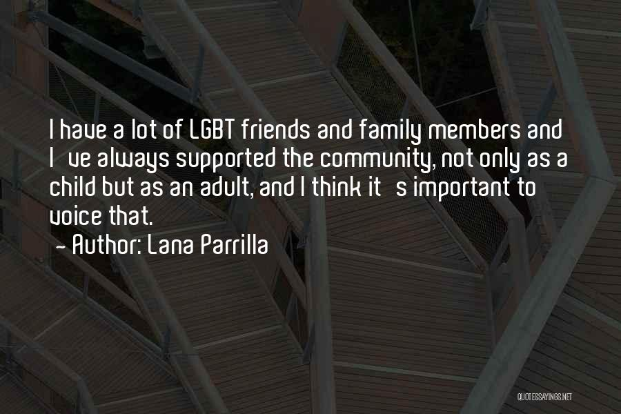 Lana Parrilla Quotes: I Have A Lot Of Lgbt Friends And Family Members And I've Always Supported The Community, Not Only As A