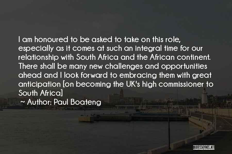 Paul Boateng Quotes: I Am Honoured To Be Asked To Take On This Role, Especially As It Comes At Such An Integral Time
