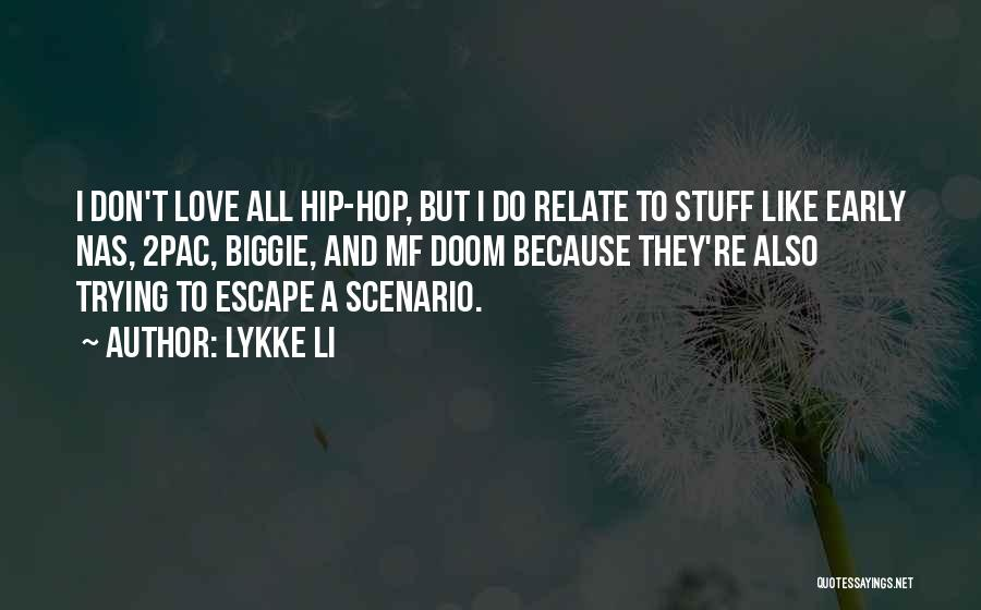 2pac I Love You Quotes By Lykke Li