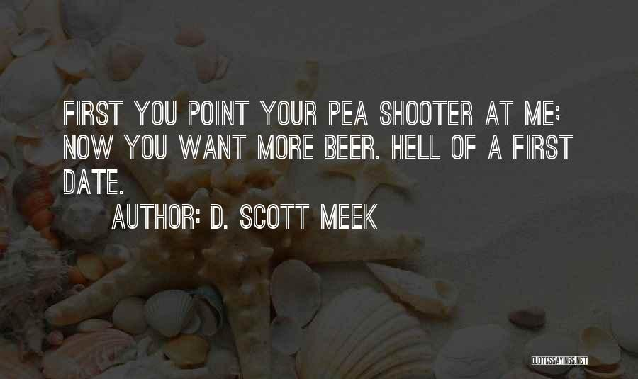 3 Point Shooter Quotes By D. Scott Meek