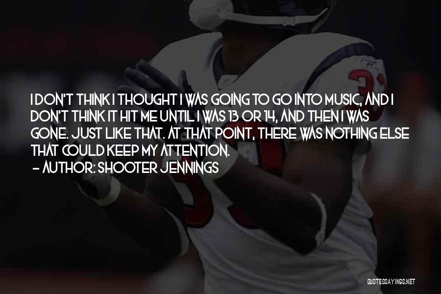 3 Point Shooter Quotes By Shooter Jennings