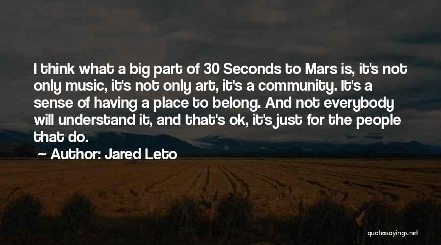 30 Seconds Mars Quotes By Jared Leto