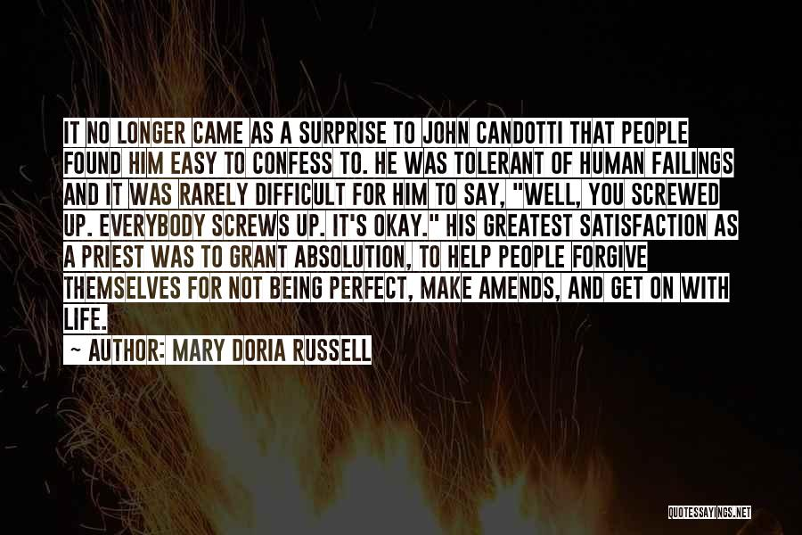 Mary Doria Russell Quotes: It No Longer Came As A Surprise To John Candotti That People Found Him Easy To Confess To. He Was