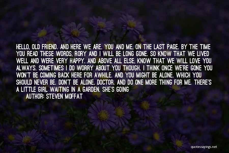 Steven Moffat Quotes: Hello, Old Friend. And Here We Are. You And Me, On The Last Page. By The Time You Read These