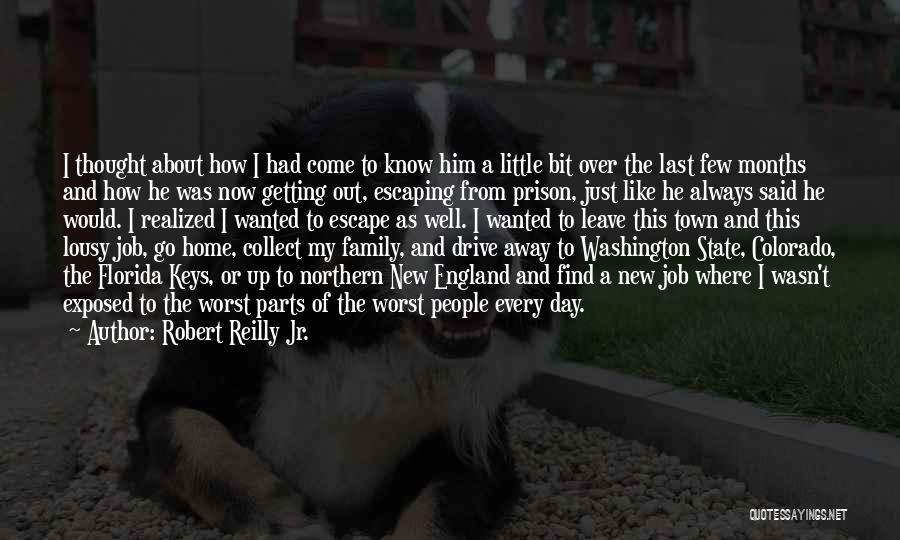 Robert Reilly Jr. Quotes: I Thought About How I Had Come To Know Him A Little Bit Over The Last Few Months And How