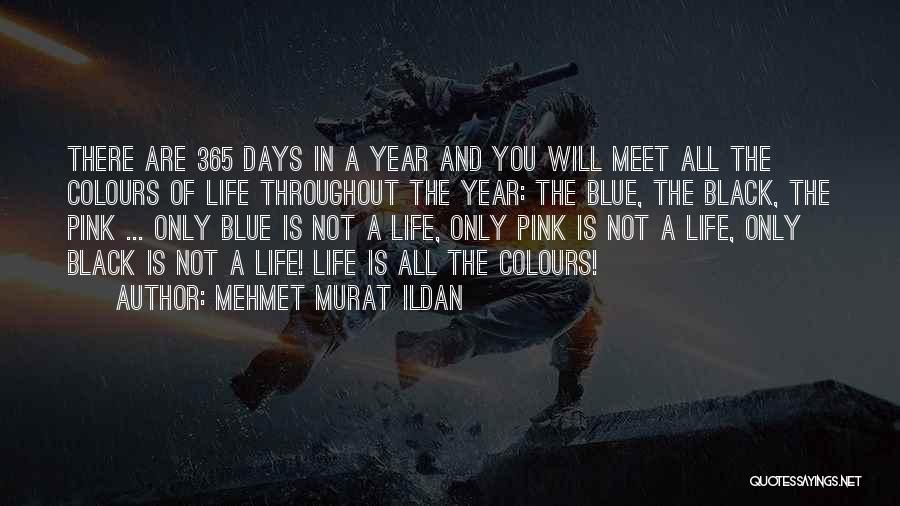 365 Days New Year Quotes By Mehmet Murat Ildan