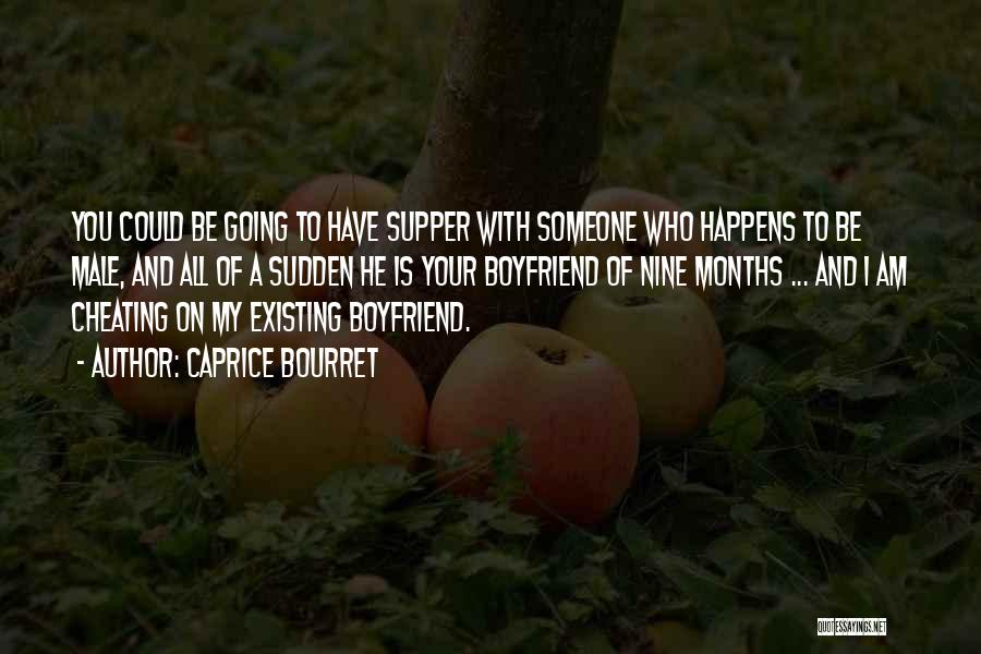 4 Months With My Boyfriend Quotes By Caprice Bourret