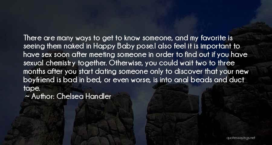4 Months With My Boyfriend Quotes By Chelsea Handler